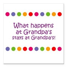 What happens at Grandpa's sta Square Car Magnet