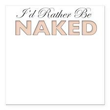 I'd Rather Be Naked, Square Car Magnet