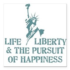 Life Liberty & Happiness Square Car Magnet
