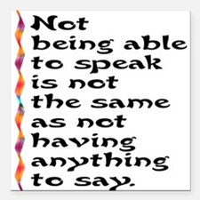 Not Being Able to Speak... Square Car Magnet