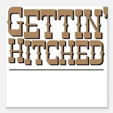 Gettin' Hitched Square Car Magnet