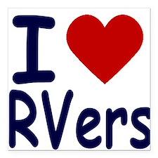 I Love (Heart) RVers Square Car Magnet