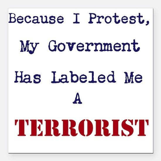 Protest is Terrorism Square Car Magnet