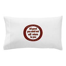 True Karma Pillow Case