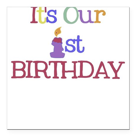 It's Our 1st Birthday - Square Car Magnet