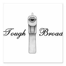 Tough Broad Square Car Magnet