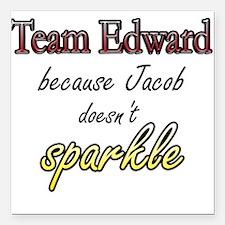 Team Edward Because Jacob doe Square Car Magnet