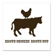 Brown Chicken N Cow W/Txt Square Car Magnet
