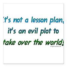 Evil lesson plan, teacher gift Square Car Magnet