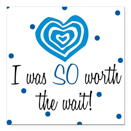 I was worth the Wait Blue Baby Square Car Magnet