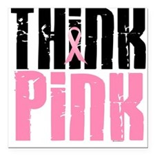 Think Pink 5 Square Car Magnet