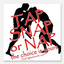 TAP SNAP OR NAP, THE CHOICE I Square Car Magnet