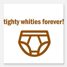 Tighty Whities Forever! Square Car Magnet