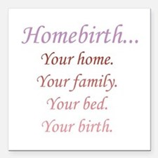 Homebirth is Yours Square Car Magnet