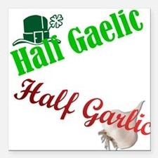 Half Gaelic Half Garlic Square Car Magnet