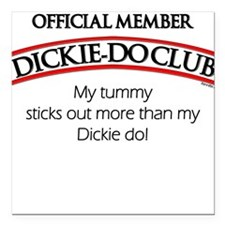 The Dickie-Do Club Square Car Magnet