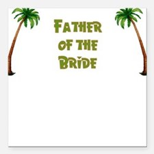 Tropical Father of the Bride Square Car Magnet