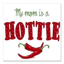 My Mom is a Hottie Chili Peppers Square Car Magnet