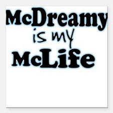 McDreamy is My McLife Square Car Magnet