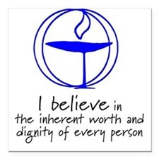 Inherent worth and dignity Square Car Magnet