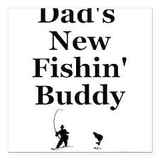 """Dad's Fishin' Buddy"" Square Car Magnet"