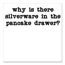 Silverware in the Pancake Drawer Square Car Magnet
