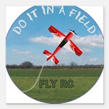 Do It In a Field Square Car Magnet