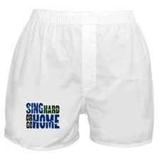 Sing Hard Or Go Home Boxer Shorts