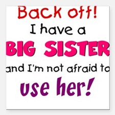 Have a big sister Square Car Magnet
