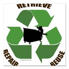 3 Rs of dumpster diving Square Car Magnet