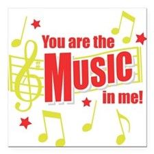You Are The Music In Me Square Car Magnet