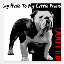 Say Hello To My Little Friend Square Car Magnet