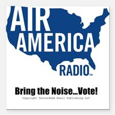 Bring The Noise...Vote Square Car Magnet