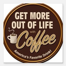 Get More Out of Life With Coffee Square Car Magnet