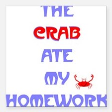 Homework Excuse Square Car Magnet