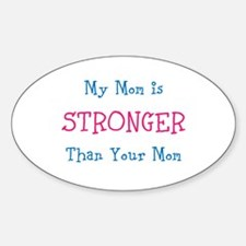 My Mom Is Stronger Than Your Mom Decal