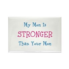 My Mom Is Stronger Than Your Mom Rectangle Magnet