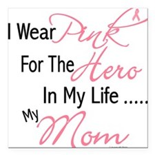 Pink For My Hero 1 (Mom) Square Car Magnet