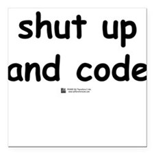 Shut up and code - Square Car Magnet