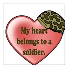 My heart belongs to a soldier Square Car Magnet