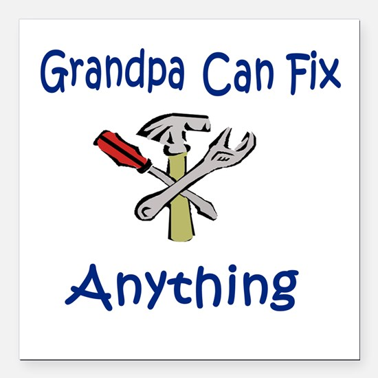 Grandpa Can Fix Anything Men's Square Car Magnet