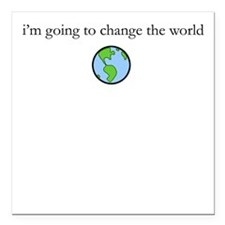 Change the world Square Car Magnet