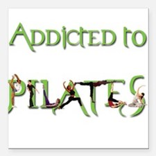 Addicted to Pilates Square Car Magnet