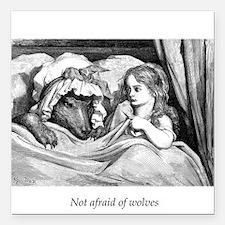 Not Afraid of Wolves. Square Car Magnet