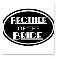 Brother of the Bride Square Car Magnet