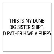 Dumb Big Sister Shirt Square Car Magnet