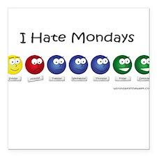 I Hate Mondays Square Car Magnet