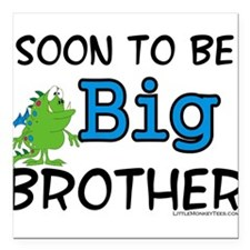 Soon to be big brother Square Car Magnet