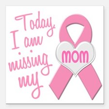 Missing My Mom 1 BC Square Car Magnet