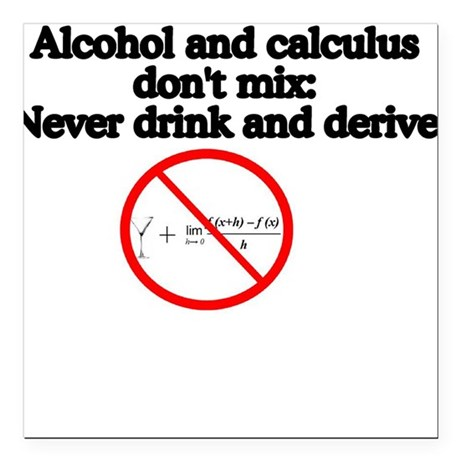Never Drink and Derive Square Car Magnet